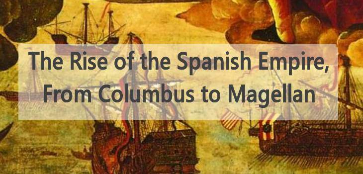 Rivers of Gold The Rise of the Spanish Empire, From Columbus to Magellan