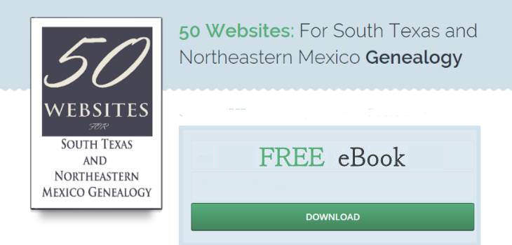 FREE eBook on South Texas and Northeastern Mexico Genealogy