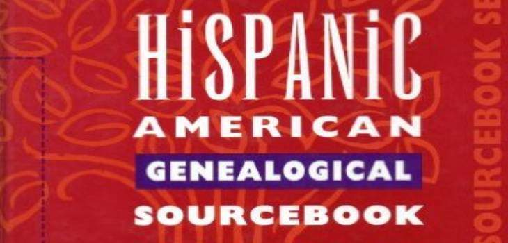 Hispanic American Genealogical Sourcebook