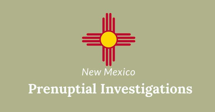 New Mexico Prenuptial Investigations