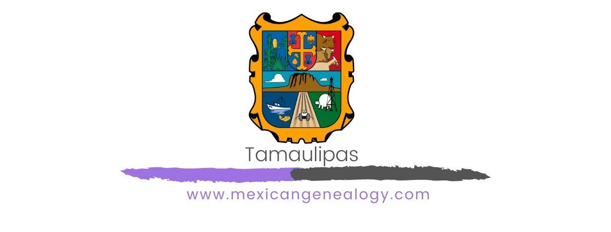 Genealogy Resources for Tamaulipas